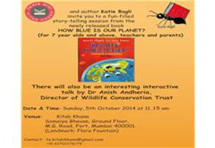 "KitabKhana and Katie Bagli invite you to a fun- filled story - telling session from the book "" How blue is our Planet"" on 5th October, 2014 at 11:15 am"
