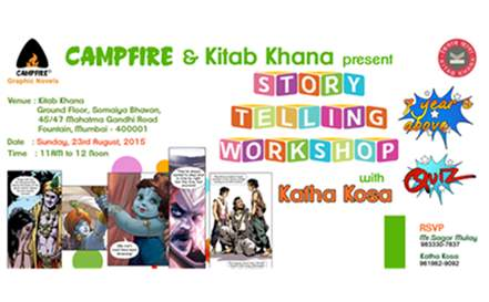 KitabKhana and Campfire present Story - Telling WorkShop with Katha Kosa on 23rd August,2015 at 11:00am
